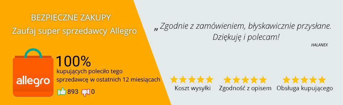 """Bezpieczne zakupy, zaufaj super sprzedawcy Allegro - 100% kupujących poleciło tego sprzedawcę w ostatnich 12 miesiącach. """"Zgodnie z zamówieniem, błyskawicznie przysłane. Dziękuję i polecam!"""""""